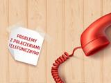 Problemy z połączeniami telefonicznymi